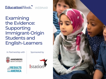 Examining the Evidence: Supporting Immigrant-Origin Students and English-Learners flyer
