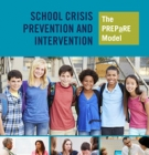 cover of School Crisis Prevention and Intervention: The PREPaRE Model