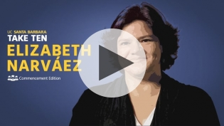 Take Ten Commencement Edition With UCSB Ph.D. Candidate Elizabeth Narváez